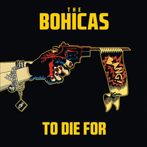 Bohicas To Die For