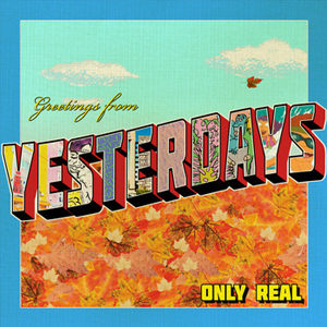 Only Real Yesterdays
