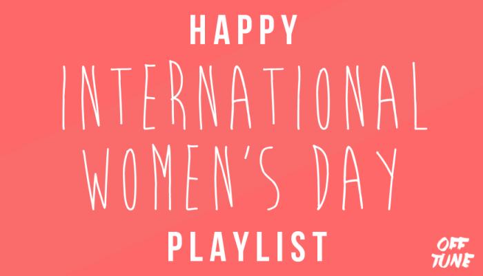 Womens Day Playlist