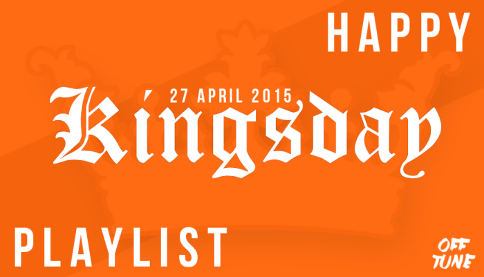 Happy Kingsday Playlist