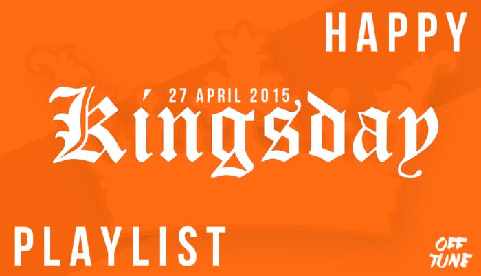 Happy Kingsday Playlist
